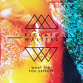 What Did You Expect? by Richard Walters