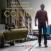 Collide (Original Score) by Ilan Eshkeri