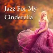 Jazz For My Cinderella von Various Artists