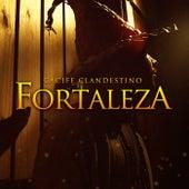 Fortaleza by Cacife Clandestino