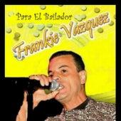 Para El Bailador by Frankie Vazquez