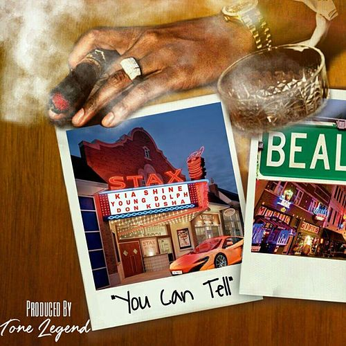You Can Tell (feat. Young Dolph & Don Kusha) by Kia Shine