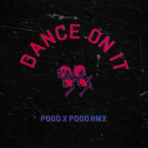 Dance on It (Pogo x Pogo Remix) de El Bordo