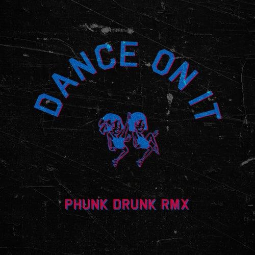 Dance on It (Phunk Drunk Remix) de El Bordo