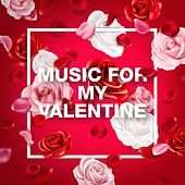 Music For My Valentine by Various Artists
