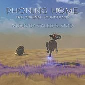 Phoning Home (Original Game Soundtrack) by Caleb Blood
