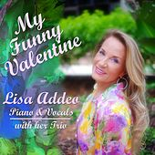 My Funny Valentine by Lisa Addeo