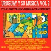 Uruguay y Su Música (Folklore - Tango - Murga - Candombe), Vol. 2 by Various Artists