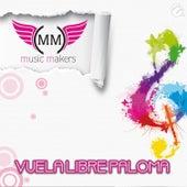 Vuela Libre Paloma von Music Makers