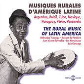 Rural Music Of Latin America 1930-1962 (Argentine, Brésil, Cuba, Mexique, Paraguay, Pérou, Venezuela) by Various Artists