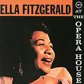 Ella Fitzgerald At The Opera House (Live At The Shrine Auditorium/1957) by Ella Fitzgerald