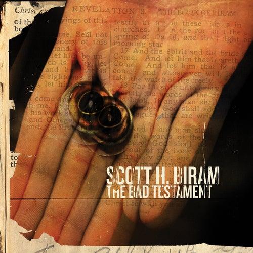 The Bad Testament by Scott H. Biram
