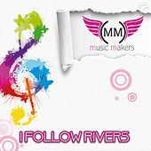 I Follow Rivers von Music Makers