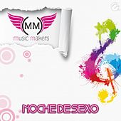 Noche de Sexo von Music Makers