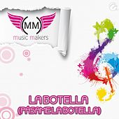 La Botella (Pásame la Botella) von Music Makers