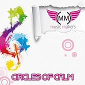 Circles Of Calm von Music Makers