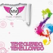 Te He Querido, Te He Llorado von Music Makers
