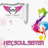 Hey, Soul Sister von Music Makers