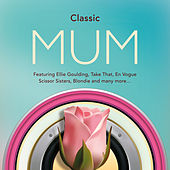 Classic Mum by Various Artists