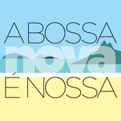 A Bossa Nova É Nossa by Various Artists