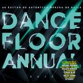 Dancefloor Annual 2017 (Éxitos De Auténtica Música De Baile 2017) de Various Artists