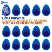 I Can't Make It Alone: The Axelrod Years de Lou Rawls