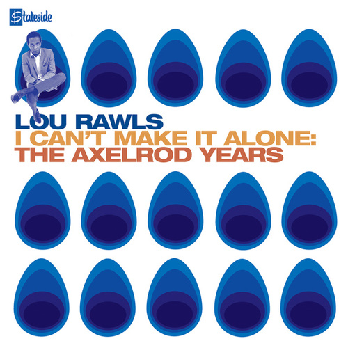I Can't Make It Alone: The Axelrod Years by Lou Rawls