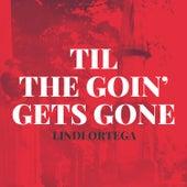 Til the Goin' Gets Gone de Lindi Ortega