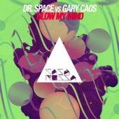 Blow My Mind de Gary Caos