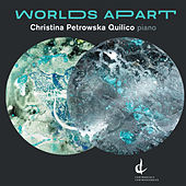 Worlds Apart by Christina Petrowska Quilico