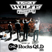 Live At CMC Rocks QLD 2015 by The Wolfe Brothers