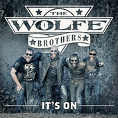It's On by The Wolfe Brothers