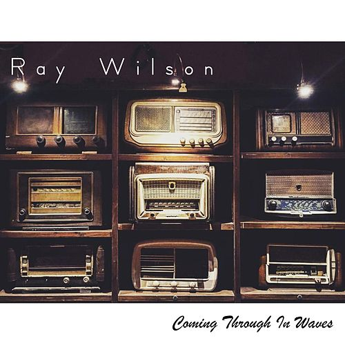 Coming Through in Waves by Ray Wilson