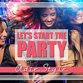 Let's Start the Party - Oldie Style by Various Artists