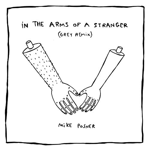 In The Arms Of A Stranger (Grey Remix) de Mike Posner