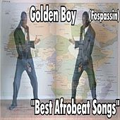 Best Afrobeat Songs by Golden Boy (Fospassin)