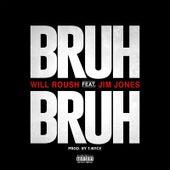 Bruh Bruh (feat. Jim Jones) de Will Roush
