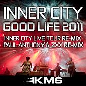 Good Life 2011 by Inner City