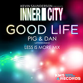 Good Life 2013 (Pig & Dan Less Is More Vocal Mix) by Kevin Saunderson