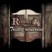 Tristes Recuerdos by Remmy Valenzuela