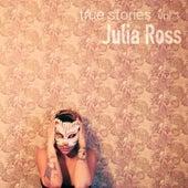 True Stories, Vol. 1 by Julia
