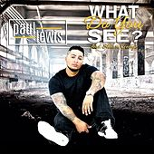 What Do You See? by Paul Lewis