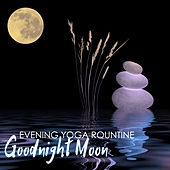 Goodnight Moon - Evening Yoga Rountine Music, Inner Bliss Deep Relaxation Natural Remedies de Moon Salutation