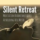 Silent Retreat - Meditation Buddhismus Reiki Ausbildung Heil Musik für Wiegenlieder Yoga Chakra klangtherapie by Reiki Healing Music Ensemble