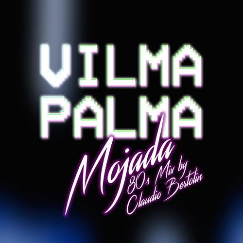Mojada (80's Remix by Claudio Bertolin) de Vilma Palma E Vampiros