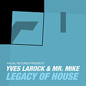 Legacy of House (feat Mr. Mike) by Yves Larock
