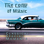 The Color of Music: Classical Special Moments di Various Artists