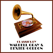 Classics by Wardell Gray & Dexter Gordon von Dexter Gordon