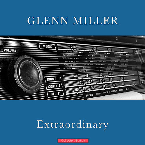 Extraordinary by Glenn Miller