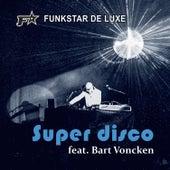 Super Disco von Funkstar De Luxe